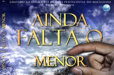 Ministração Rev Francisco D. Sebastião - Tema: Ainda Falta o Menor